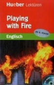 Playing with fire - Englisch Lektüre